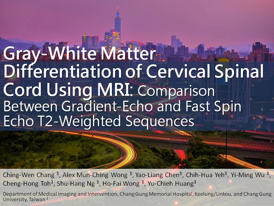 462_Ching-Wen_Chang_Gray-White_Matter_Differentiation_of_Cervical_Spinal_Cord_Using_MRI_Comparison_Between_Gradient-Echo_and_Fast_Spin_Echo_T2-Weighted_Sequences-462-466-Chang-Ching-Wen